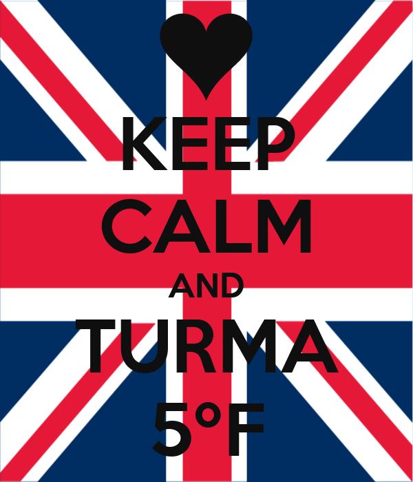 KEEP CALM AND TURMA 5ºF