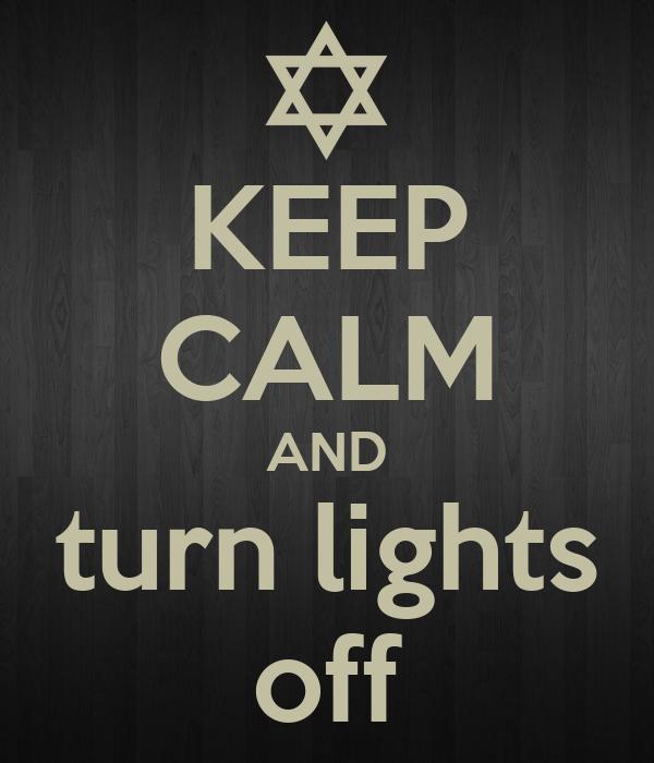 KEEP CALM AND turn lights off