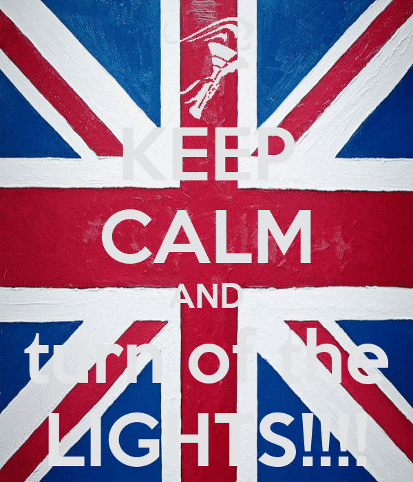KEEP CALM AND turn of the LIGHTS!!!!