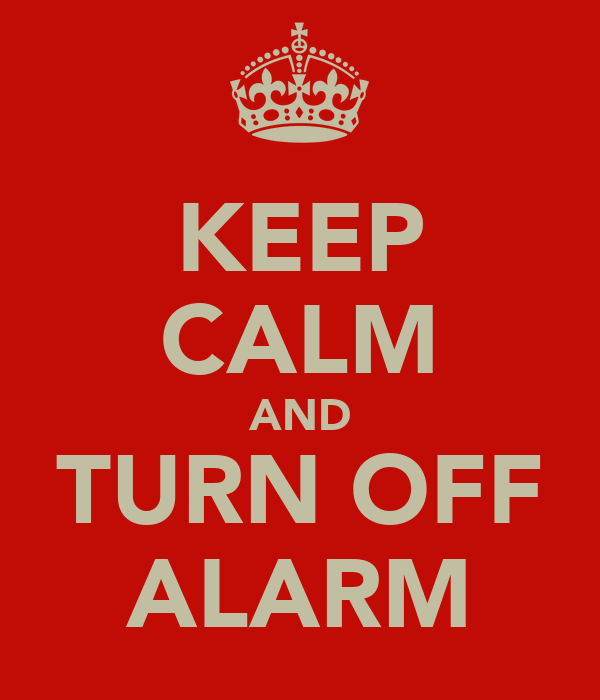 KEEP CALM AND TURN OFF ALARM