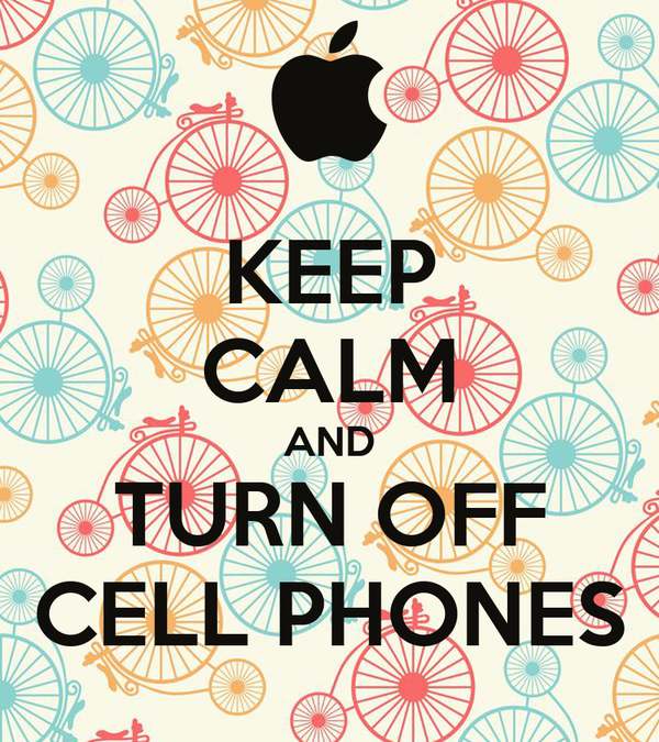 KEEP CALM AND TURN OFF CELL PHONES