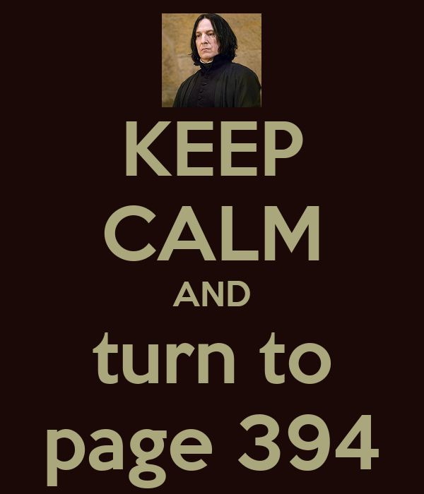 KEEP CALM AND turn to page 394