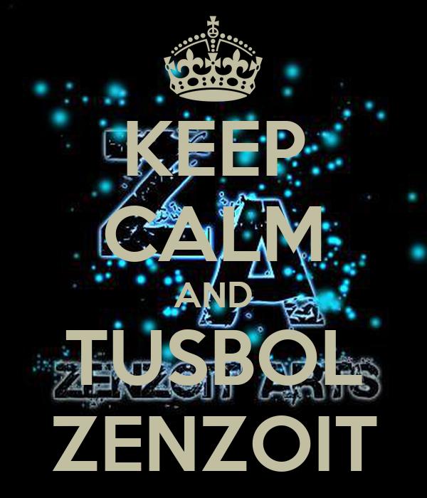 KEEP CALM AND TUSBOL ZENZOIT