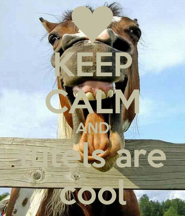 KEEP CALM AND tutels are cool