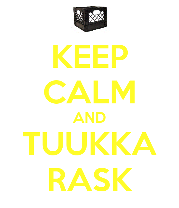 KEEP CALM AND TUUKKA RASK