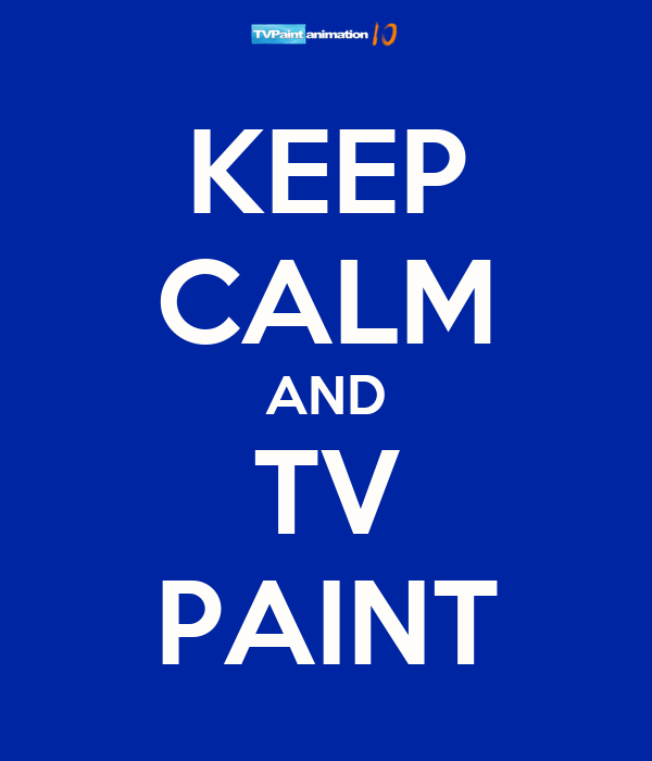 KEEP CALM AND TV PAINT