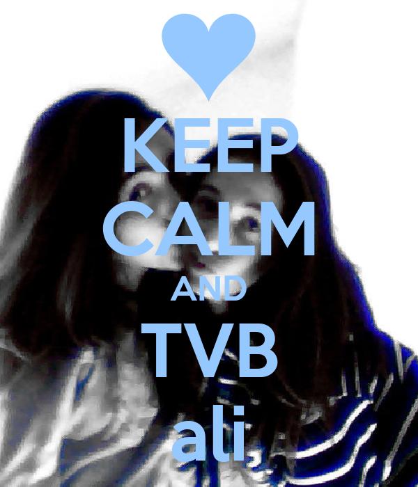 KEEP CALM AND TVB ali