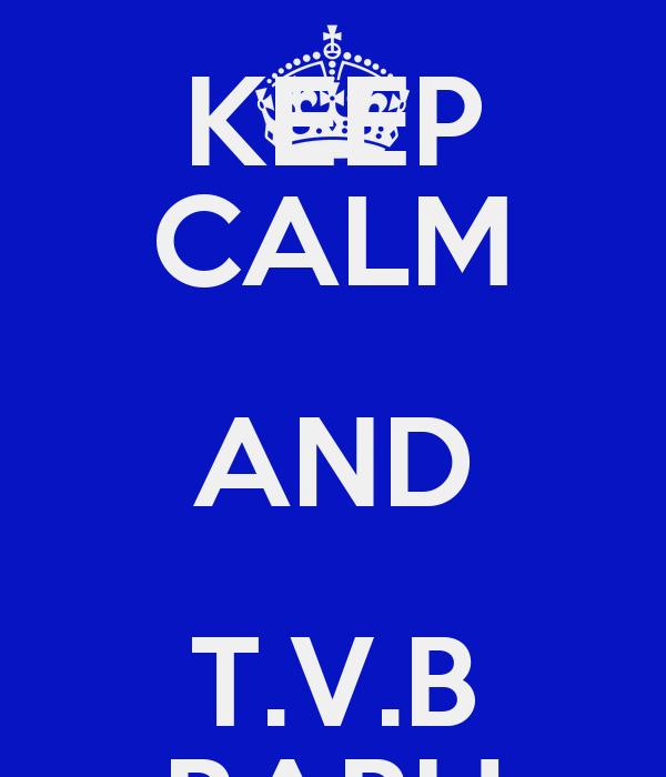 KEEP CALM AND T.V.B BABU