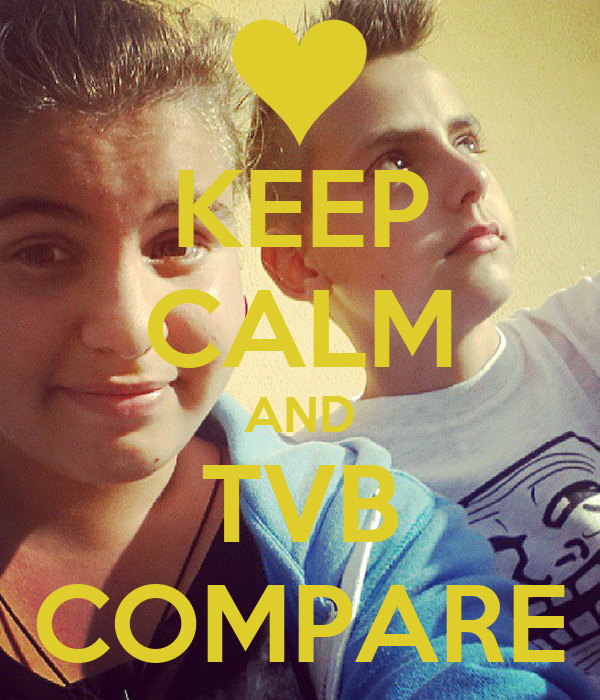 KEEP CALM AND TVB COMPARE