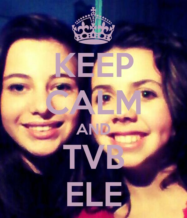 KEEP CALM AND TVB ELE