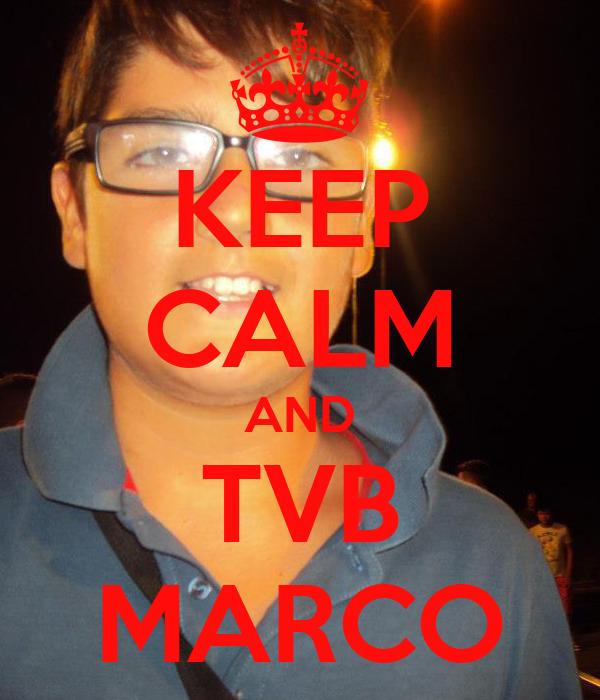KEEP CALM AND TVB MARCO