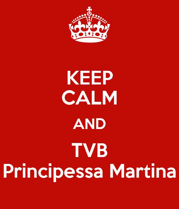 KEEP CALM AND TVB Principessa Martina