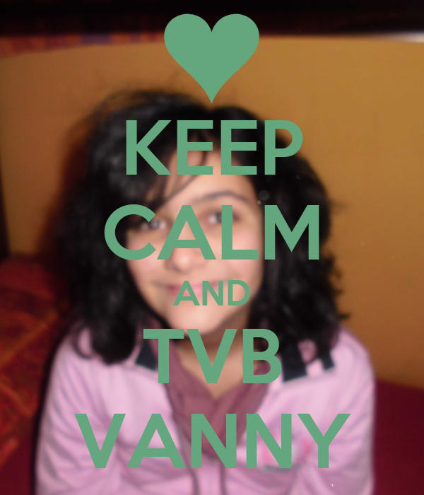 KEEP CALM AND TVB VANNY