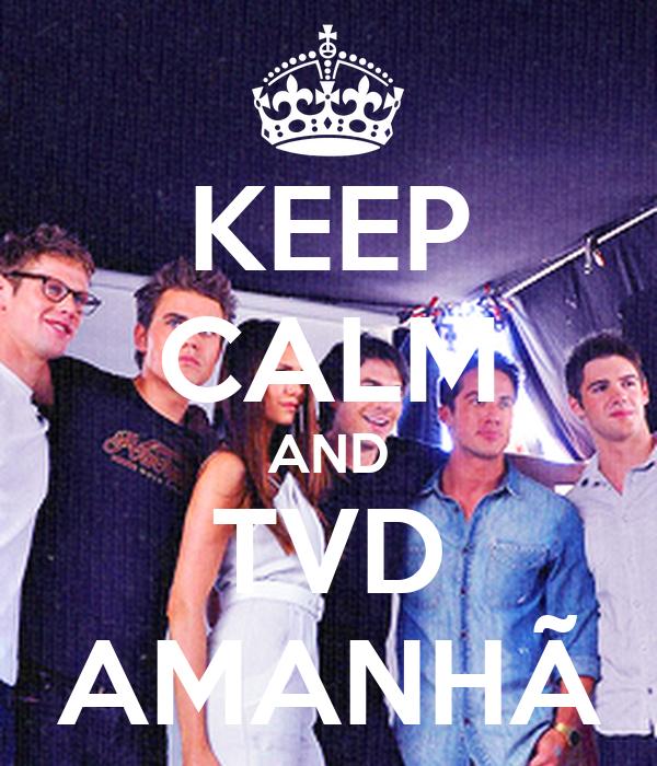 KEEP CALM AND TVD AMANHÃ