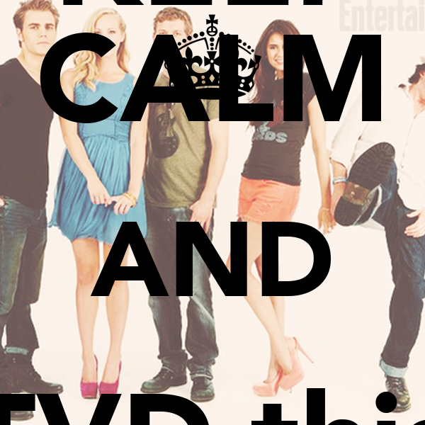 KEEP CALM AND TVD this FIDAY