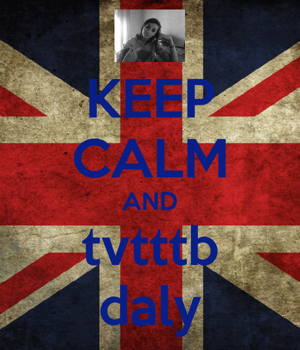 KEEP CALM AND tvtttb daly