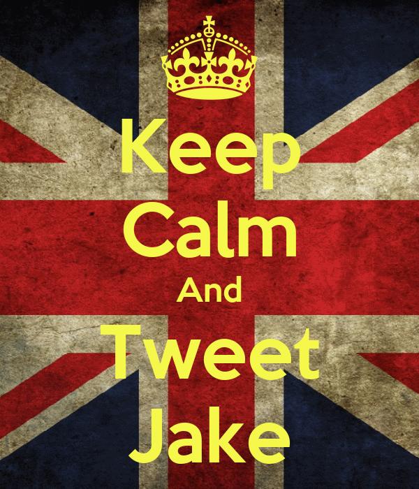 Keep Calm And Tweet Jake