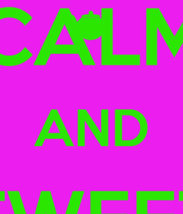 KEEP CALM AND TWEET RANDOMS