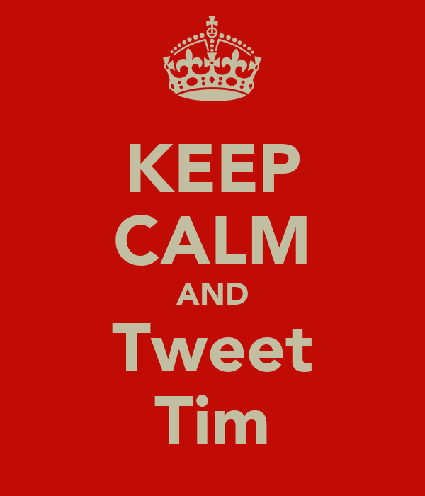 KEEP CALM AND Tweet Tim