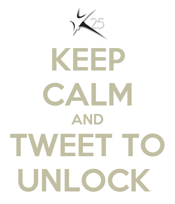KEEP CALM AND TWEET TO UNLOCK