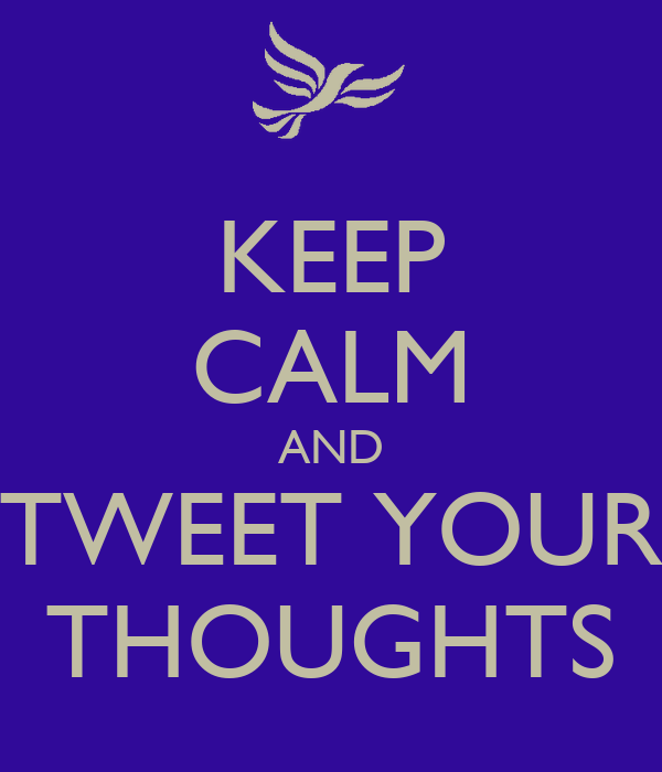 KEEP CALM AND TWEET YOUR THOUGHTS