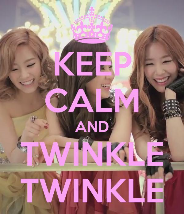 KEEP CALM AND TWINKLE TWINKLE