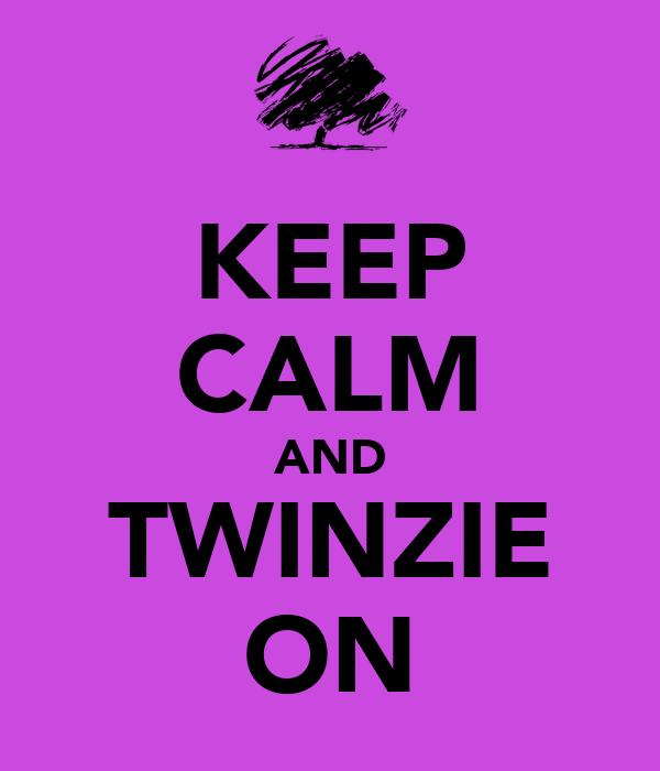 KEEP CALM AND TWINZIE ON