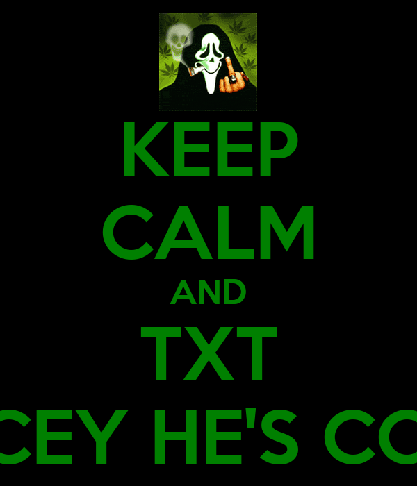 KEEP CALM AND TXT PACEY HE'S COOL
