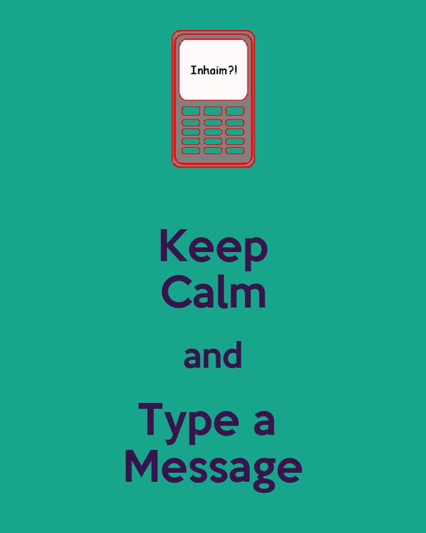 Keep calm and type a message poster biazusk keep calm for Keep calm font download