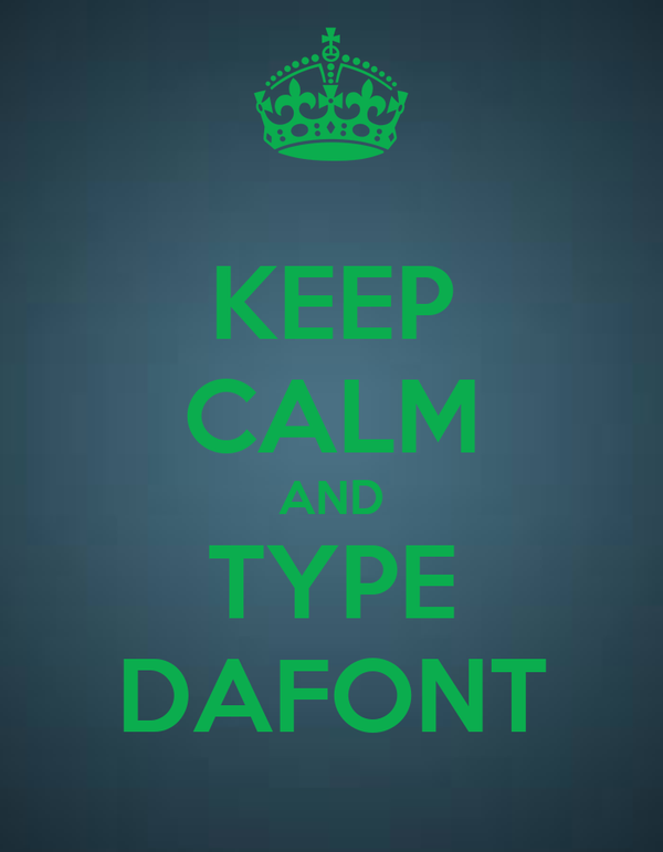 Keep calm and type dafont poster eduard keep calm o matic for Keep calm font download