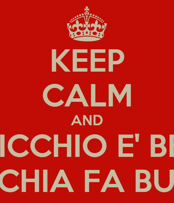 KEEP CALM AND U STICCHIO E' BELLU E A MINCHIA FA BURDELLU