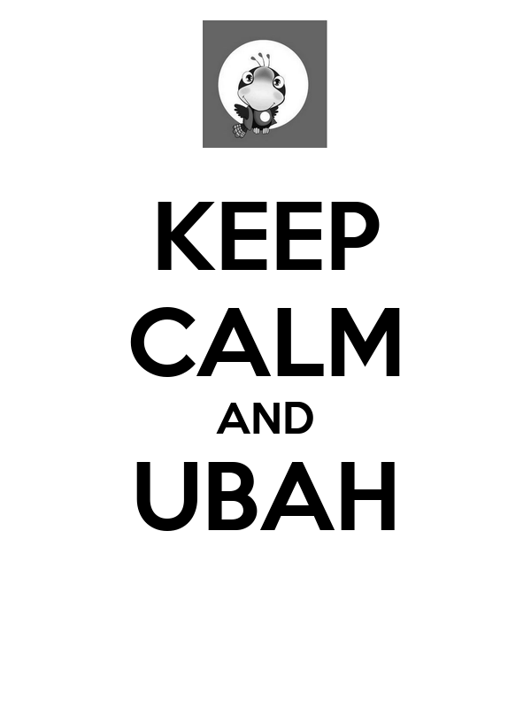 KEEP CALM AND UBAH