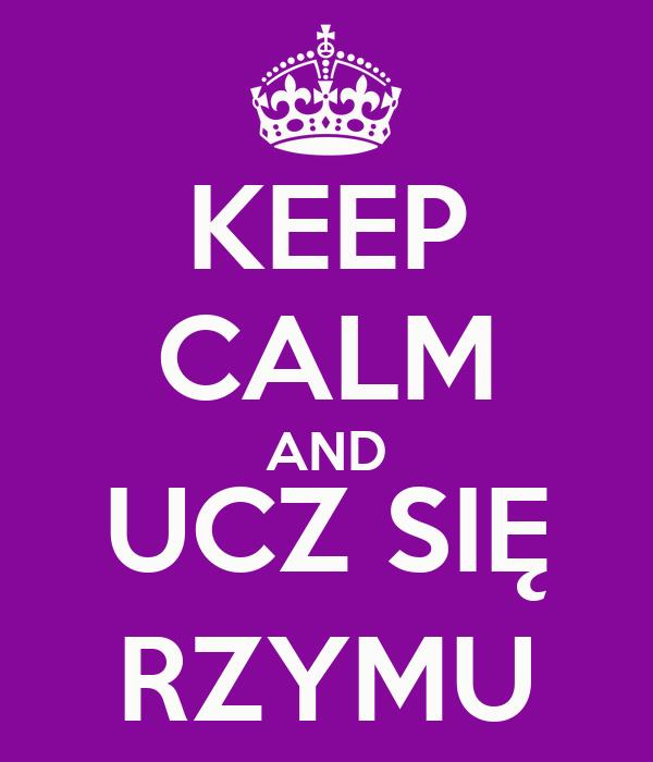 KEEP CALM AND UCZ SIĘ RZYMU