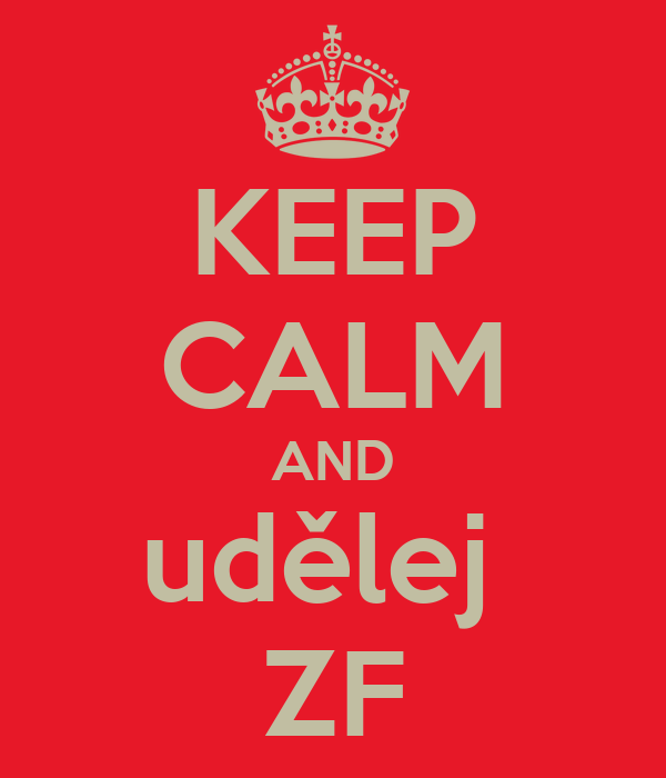 KEEP CALM AND udělej  ZF