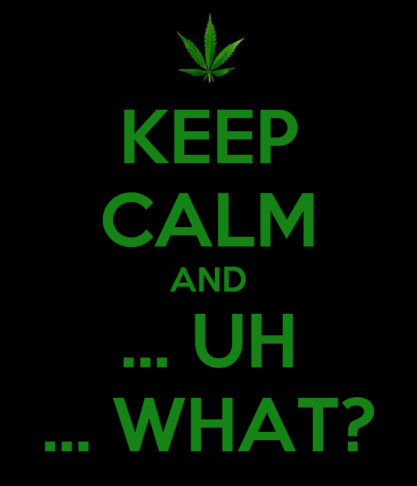 KEEP CALM AND ... UH ... WHAT?