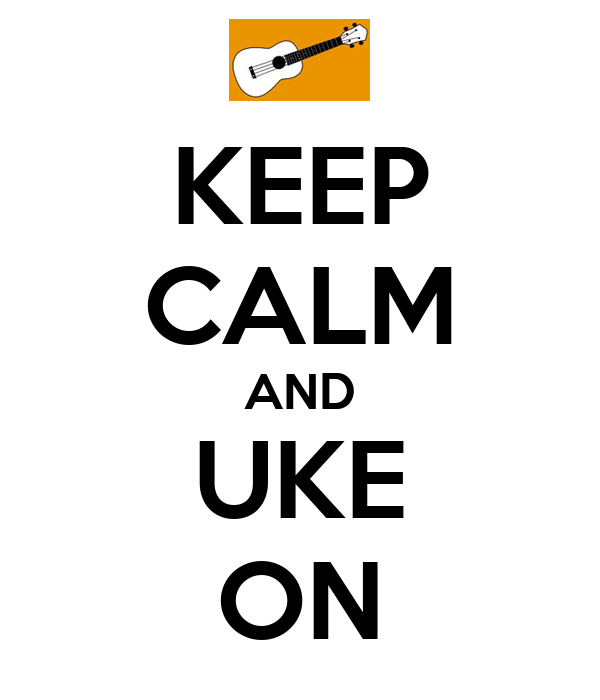 KEEP CALM AND UKE ON