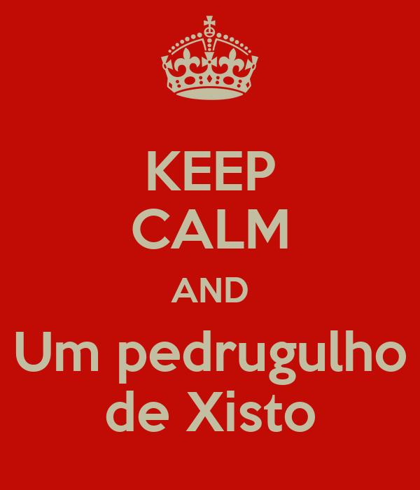 KEEP CALM AND Um pedrugulho de Xisto