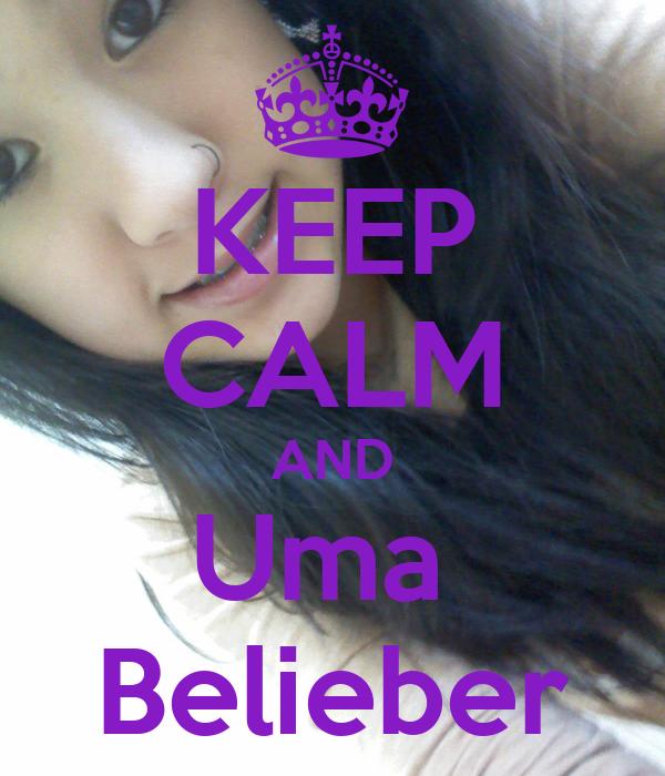 KEEP CALM AND Uma  Belieber