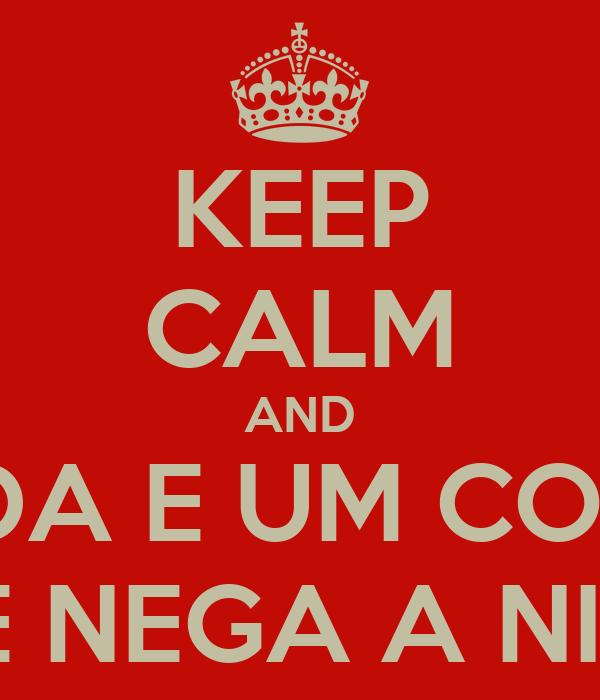 KEEP CALM AND UMA MAMADA E UM COPO DE AGUA NÃO SE NEGA A NINGUEM