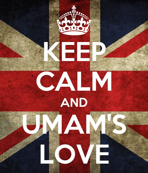 KEEP CALM AND UMAM'S LOVE