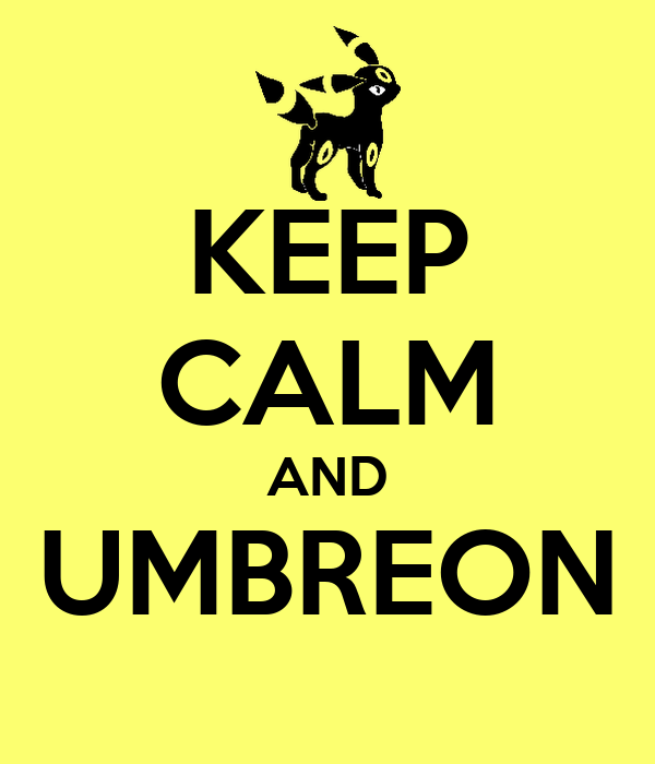 KEEP CALM AND UMBREON