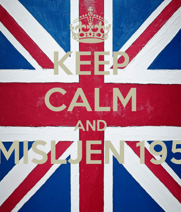 KEEP CALM AND UMISLJEN 1950