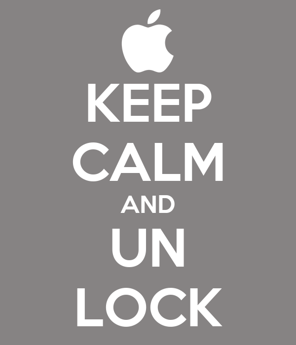KEEP CALM AND UN LOCK