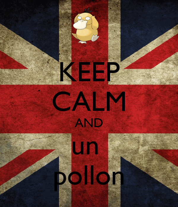 KEEP CALM AND un  pollon