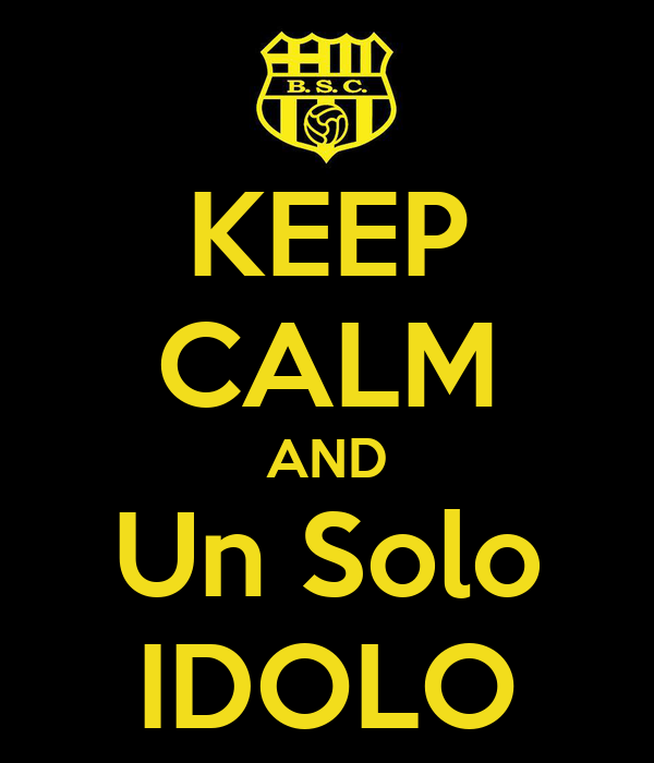 KEEP CALM AND Un Solo IDOLO