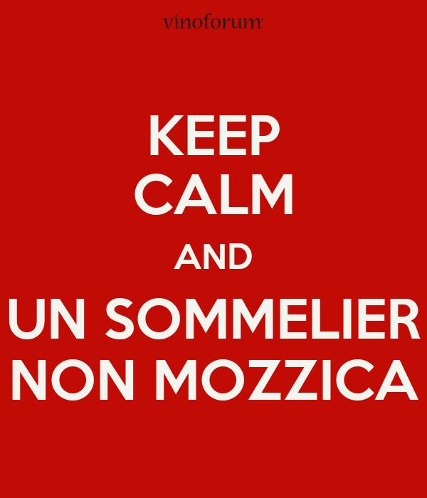 KEEP CALM AND UN SOMMELIER NON MOZZICA