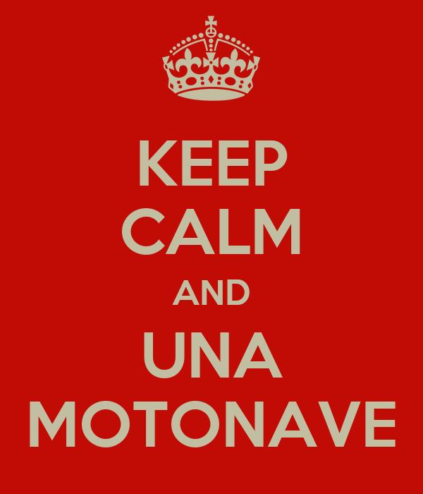 KEEP CALM AND UNA MOTONAVE