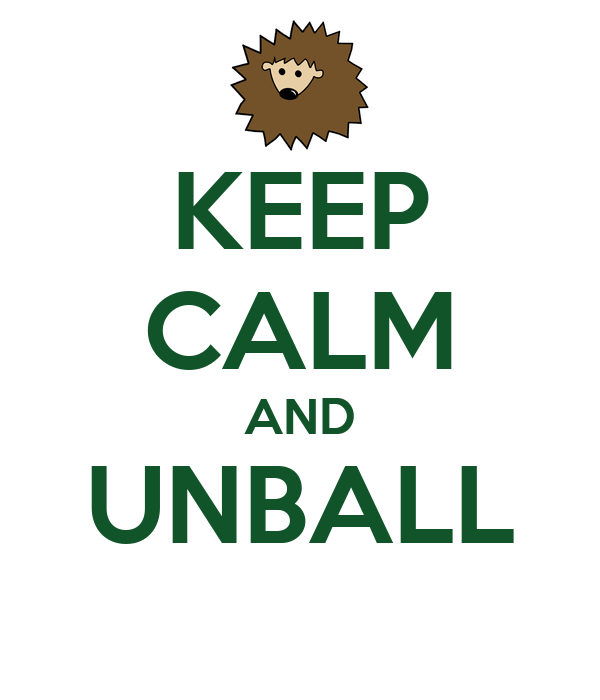 KEEP CALM AND UNBALL