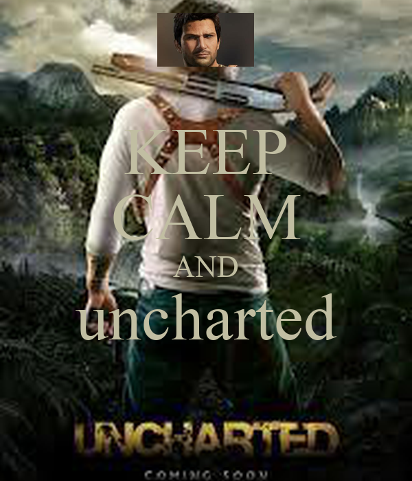 KEEP CALM AND uncharted