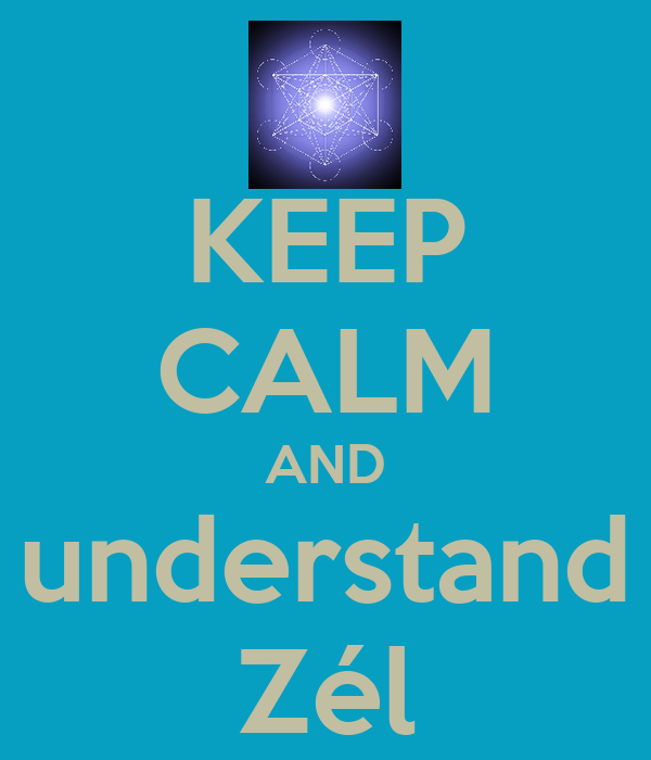 KEEP CALM AND understand Zél